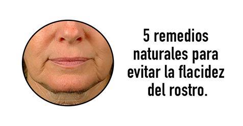 Remedios naturales para evitar la flacidez del rostro
